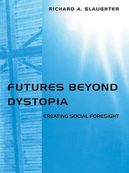 Futures Beyond Dystopia PDF