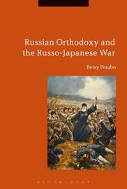 Russian Orthodoxy And The Russo Japanese War