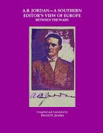 A.B. Jordan - A Southern Editor's View of Europe Between the Wars