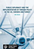 Public Diplomacy and the Implementation of Foreign Policy in the US  Sweden and Turkey PDF