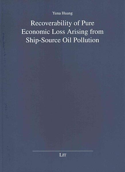 Recoverability of Pure Economic Loss Arising from Ship-source Oil Pollution