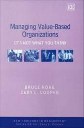 Managing Value-Based Organizations: It's Not What You Think