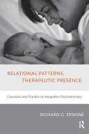 Relational Patterns  Therapeutic Presence