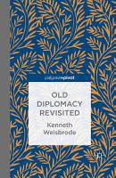 Old Diplomacy Revisited  A Study in the Modern History of Diplomatic Transformations PDF