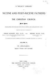 A Select Library of Nicene and Post-Nicene Fathers of the Christian Church: St. Athanasius: Select works and letters. 1892