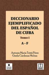 Diccionario ejemplificado del español de Cuba. Tomo I