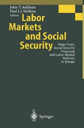 Labor Markets and Social Security: Wage Costs, Social Security Financing and Labor Market Reforms in Europe
