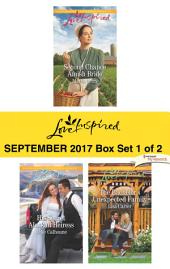 Harlequin Love Inspired September 2017-Box Set 1 of 2: Second Chance Amish Bride\His Secret Alaskan Heiress\The Bachelor's Unexpected Family