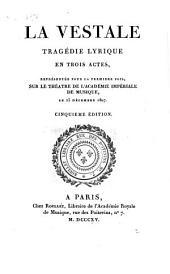 La vestale: tragédie lyrique en trois actes ...