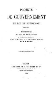 Projets de gouvernement du Duc de Bourgogne, Dauphin: Publié pour la première fois d'après un ms. de la Bibliothèque impériale