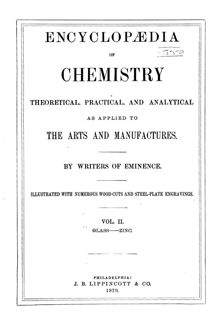Encyclopædia of Chemistry, Theoretical, Practical, and Analytical, as Applied to the Arts and Manufacturers: Glass-zinc