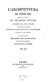 L'architettura di Vitruvio tradotta in italiano da Quirico Viviani illustrata con note critiche ed ampliata di aggiunte (etc.)