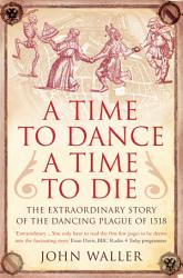 A Time to Dance  a Time to Die PDF