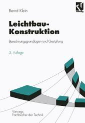 Leichtbau-Konstruktion: Berechnungsgrundlagen und Gestaltung, Ausgabe 3