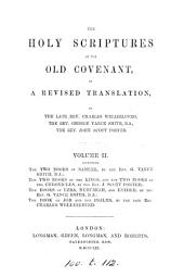 The holy Scriptures of the Old Covenant, a revised tr. by C. Wellbeloved, G.V. Smith, J.S. Porter
