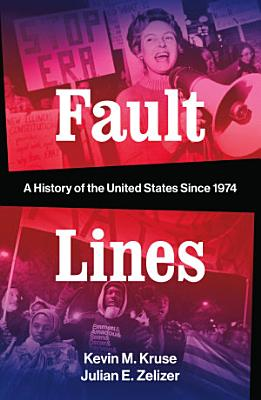 Fault Lines  A History of the United States Since 1974