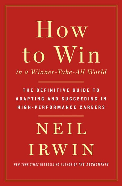 Download How to Win in a Winner Take All World Book
