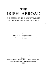 The Irish Abroad: A Record of the Achievements of Wanderers from Ireland