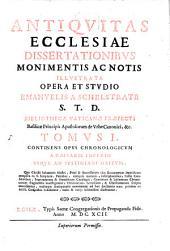 Antiquitas Ecclesiae Dissertationibus Monimentis Ac Notis Illustrata: Continens Opus Chronologicum A Caesaris Imperio Usque Ad Iustiniani Obitum, Volume 1