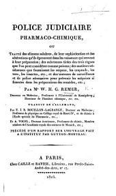 Police judiciaire pharmaco-chimique ... Traduit ... par E. J. B. Bouillon-Lagrange ... et A. Vogel ... Précédé d'un Rapport sur l'ouvrage fait à l'Institut par Guyton-Morveau