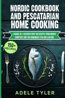 Nordic Cookbook And Pescatarian Home Cooking PDF