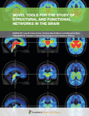 Novel Tools for the Study of Structural and Functional Networks in the Brain