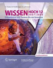 Wissen Hoch 12: Erkenntnisse und Themen die uns bewegen 2007/2008