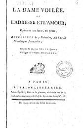 La dame voilée, ou l'adresse et l'amour; opéra en un acte, en prose, représenté le 7 Frimaire, an 8 de la République française; paroles du citoyen Ségur, jeune, Musique du citoyen Mengozzi