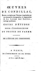 Oeuvres de Condillac: De l'étude de l'Histoire. Cours d'études pour l'instruction du Prince de Parme, Volume21