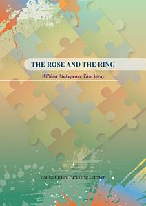 THE ROSE AND THE RING Book