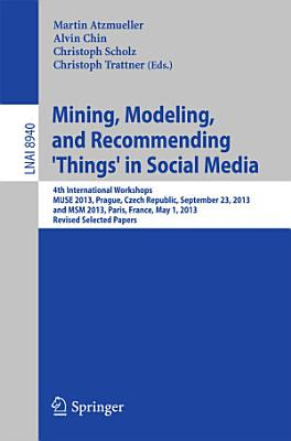 Mining  Modeling  and Recommending  Things  in Social Media PDF
