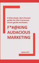 F   king Audacious Marketing