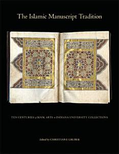 The Islamic Manuscript Tradition PDF
