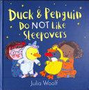 Duck and Penguin Do Not Like Sleepovers