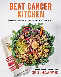 Beat Cancer Cookbook