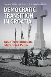 Democratic Transition in Croatia: Value Transformation, Education, and Media