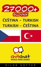 27000+ Čeština - Turkish Turkish - Čeština Slovník