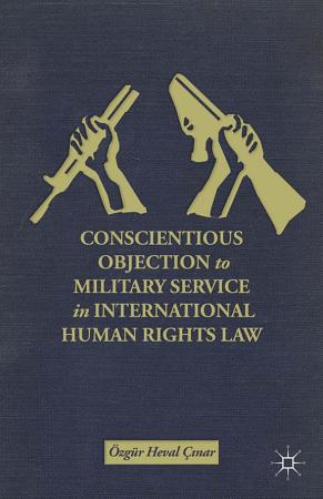 Conscientious Objection to Military Service in International Human Rights Law PDF