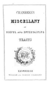 Chambers's Miscellany of Useful and Entertaining Tracts: Volumes 17-18
