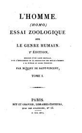 L'Homme (homo): Essai zoologique sur le genre humain, Volumes1à2