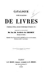 Catalogue d'une collection de livres ... composant la bibliothèque de ... feu M. F. de Courcy ... Précédé d'une notice de M. Th. Muret sur la vie et les travaux littéraires de M. F. de Courcy