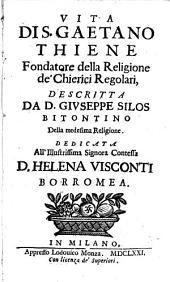 Vita di S. Gaetano Thiene, etc