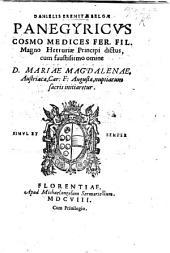 D. Eremitæ Belgae Panegyricus Cosmo Medices ... Magno Hetruriae Principi dictus, cum ... Mariae Magdalenae Austriacae ... nuptiarum sacris initiaretur