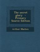 The Secret Glory   Primary Source Edition PDF