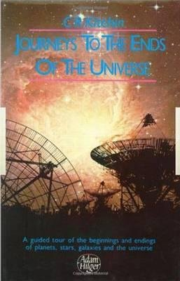 Journeys to the Ends of the Universe