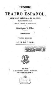 Tesoro del teatro español, desde su orígen (año de 1356) hasta nuestros días: Teatro escogido de Lope de Vega, Volumen 2