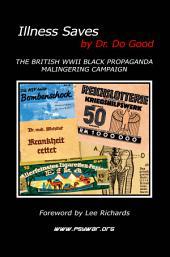 Illness Saves: The British WWII Black Propaganda Malingering Campaign