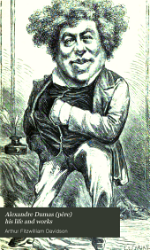 Alexandre Dumas: Père His Life and Works