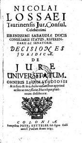 Decisiones juridicae. De jure universitatum etc