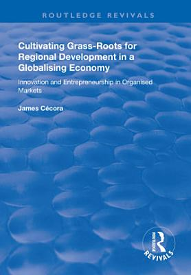 Cultivating Grass Roots for Regional Development in a Globalising Economy